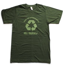 Save the Environment, Kill Yourself - Unisex Shirt (Small)
