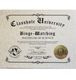 Classhole University BS Diplomas - Binge Watching
