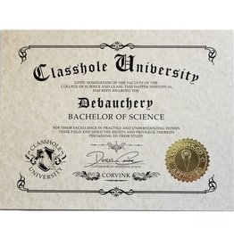 Classhole University BS Diplomas - Debauchery