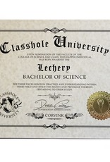Classhole University BS Diplomas - Lechery