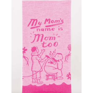 BLUE Q Blue Q Mom's Name is Mom Too Towel