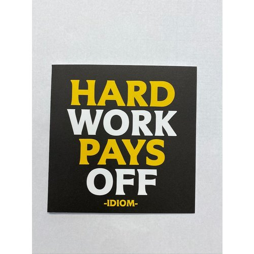 Quotable Card Hard Work Pays Off D291