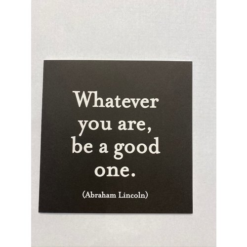 Quotable Be A Good One Card