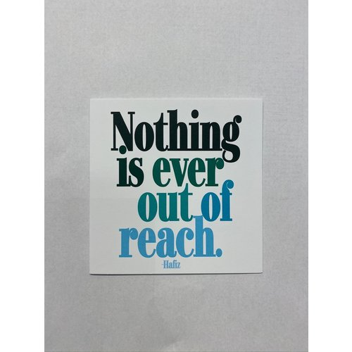 Quotable Card Nothing Out Of Reach