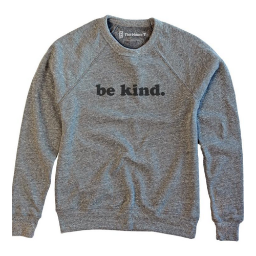 Home T Be Kind Sweatshirt