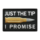 JUST THE TIP I PROMISE PATCH (EMB)