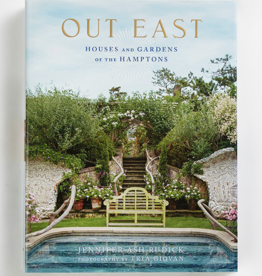 Out East - Houses & Gardens of The Hamptons