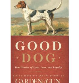 Harpercollins Good Dog: True Stories of Love, Loss & Loyalty