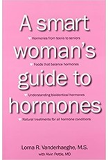 A Smart Woman's Guide to Hormones by Lorna R. Vanderhaeghe