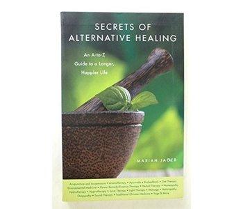 Secrets to Alternative Healing by Mariah Jager