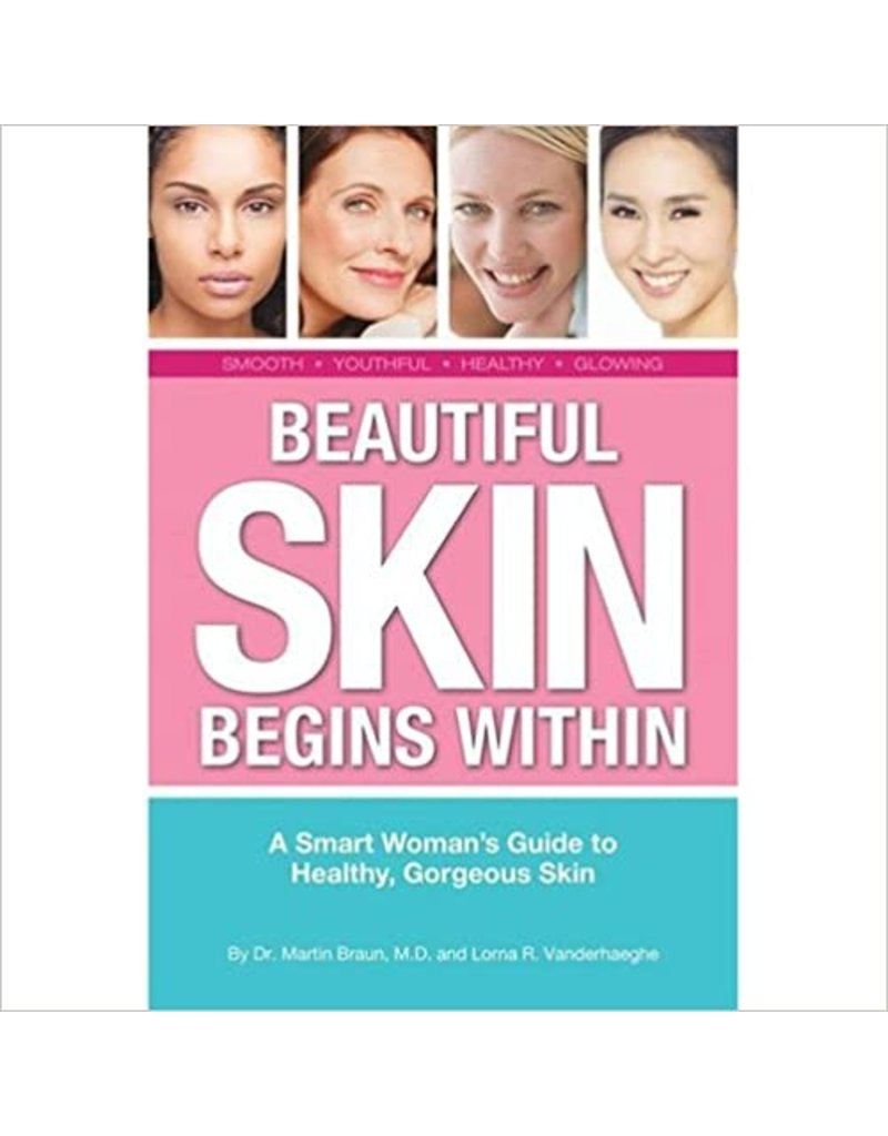 Beautiful Skin Begins Within by Martin Braun