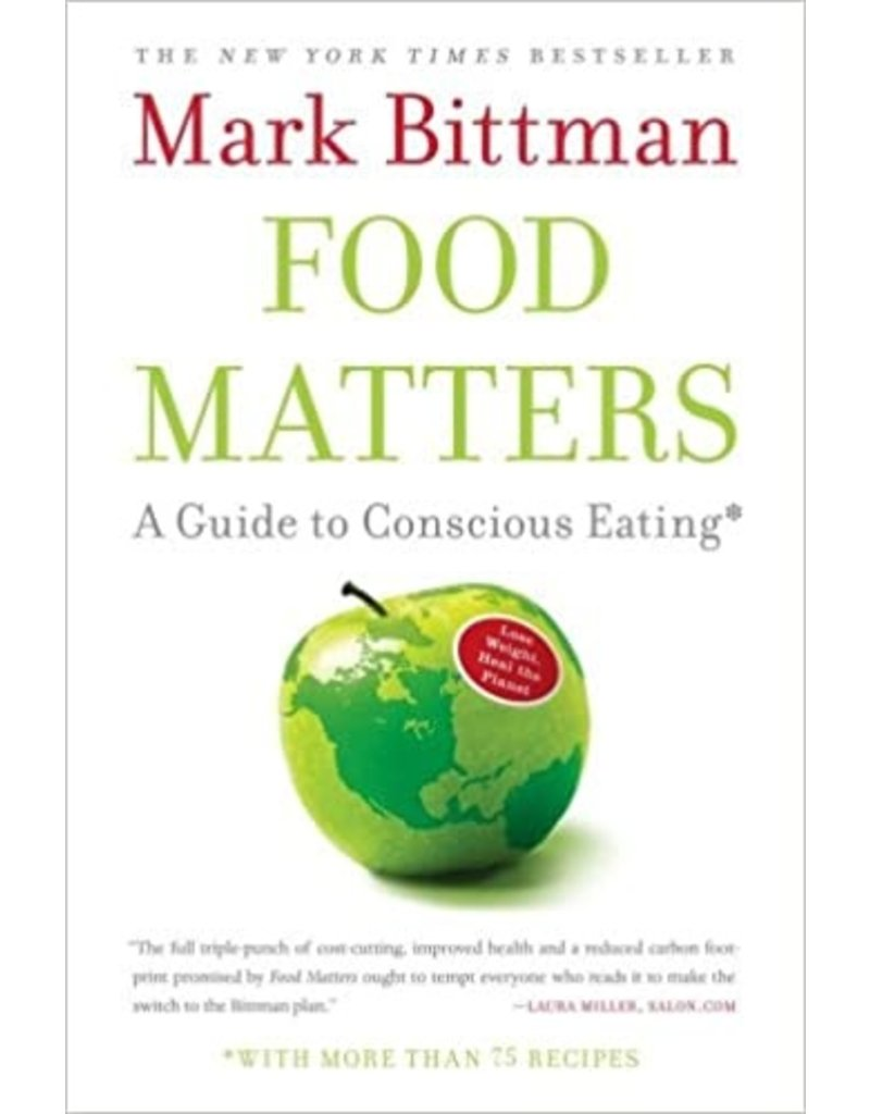 Food Matters: A guide to conscious eating by Mark Bittman