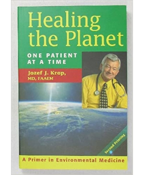 Healing the Planet One Patient At a Time by Jozef J. Krop