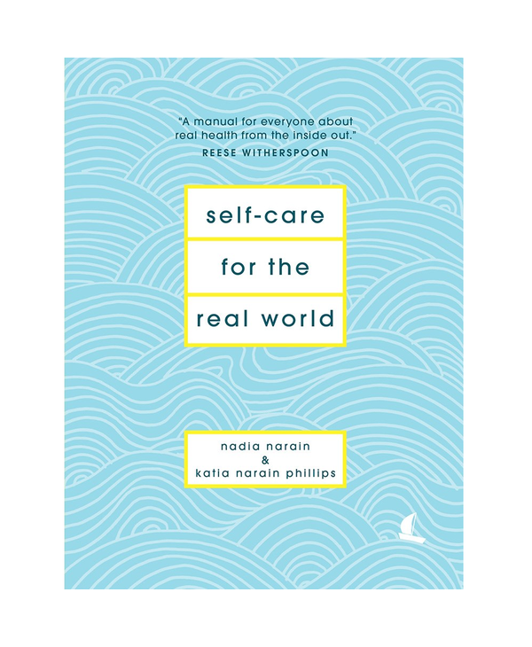 Self-Care for the Real World: Practical self-care advice for everyday life