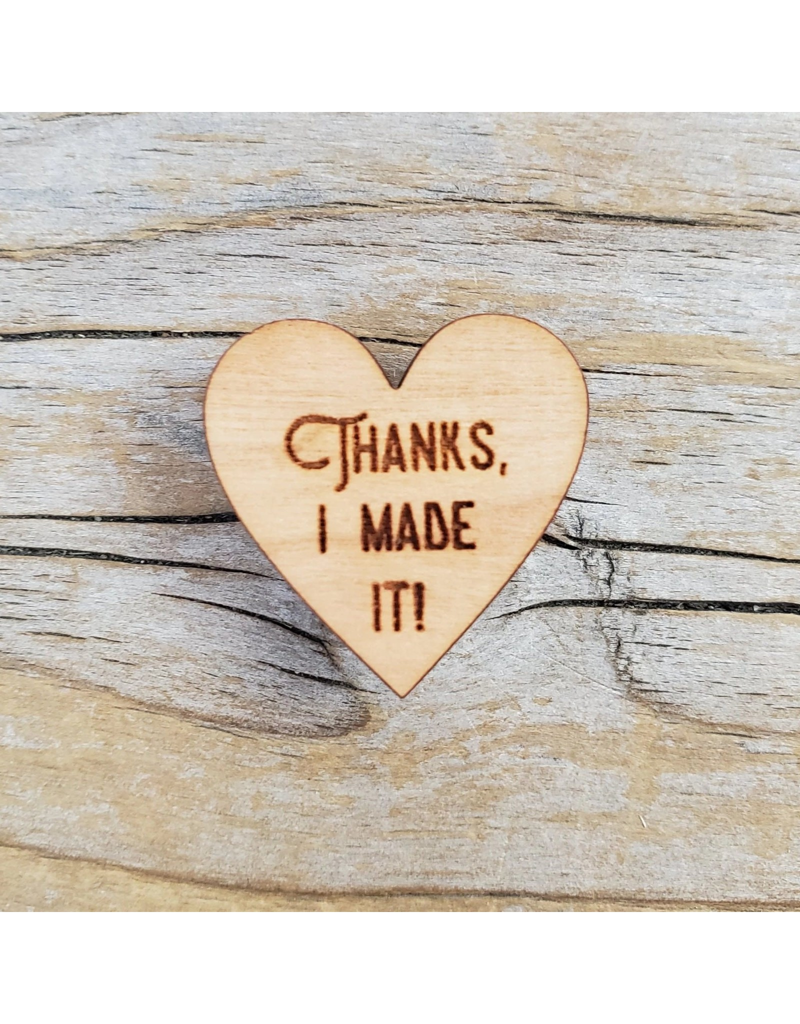Thanks I Made It! heart pin by Katrinkles