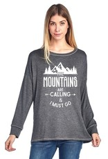 The Mountains Are Calling Long Sleeve Top<br /> French Terry 95% Rayon 5% Spandex<br /> Made in USA