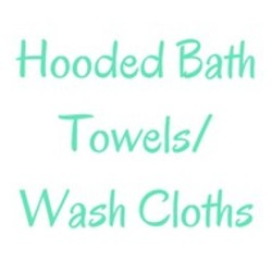 Hooded Bath Towels/Wash Cloths