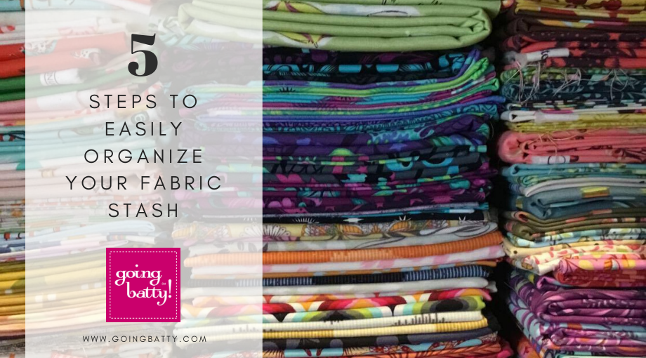 5 Steps To Easily Organize Your Fabric Stash