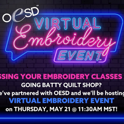 OESD Virtual Embroidery Event- Thursday May 21st 10-30a-12:00p PST