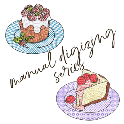 Digitizing with Designer Plus v8- Manual Digitizing Series Delicious Desserts- July 20th, 27th, & August 3rd, 2020