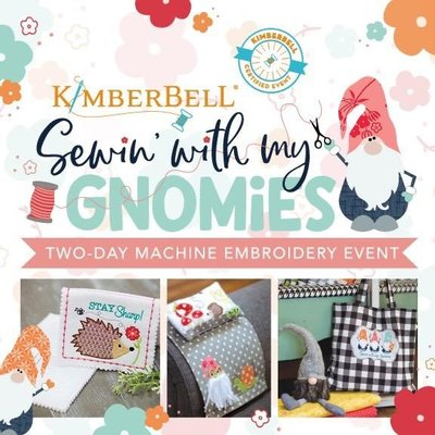 Sewing with My Gnomies Virtual Kimberbell Event- September 25th & 26th, 2020 8:30am-3:30pm