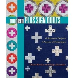 Modern Plus Sign Quilts 16 Dynamic Projects