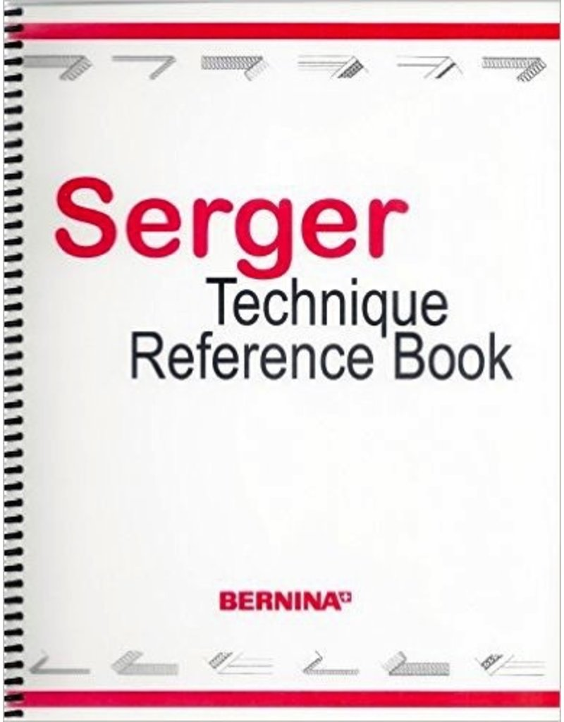 Bernina Serger Technique Reference Book