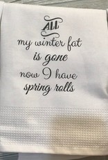 Winter Fat is Now Spring Rolls Towel
