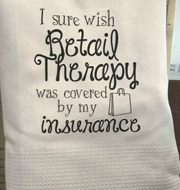 I Sure Wish Retail Therapy Towel
