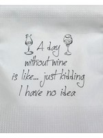 A Day Without Wine Towel