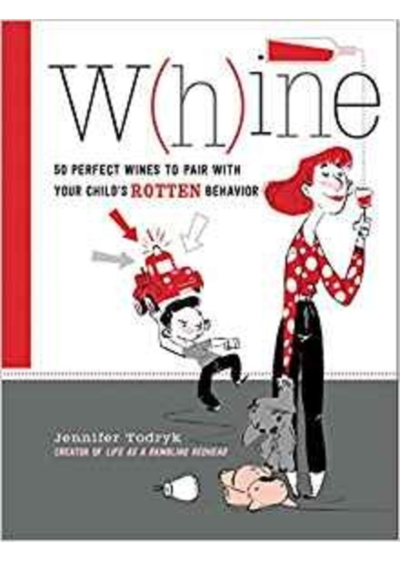 Whine: 50 Perfect W(h)ines