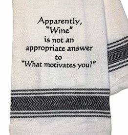 Wine Is Not An Appropriate Answer Towel