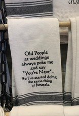 """Wild Hare Designs Old People At Weddings """"You're Next"""" Towel"""