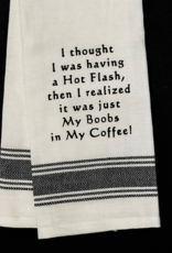 I Thought I Was Having A Hot Flash Towel