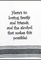 Loving Family & Friends & Alcohol Towel