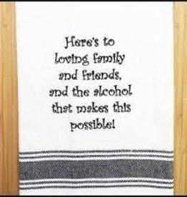 Loving Family & Friends & Alcohol Towel