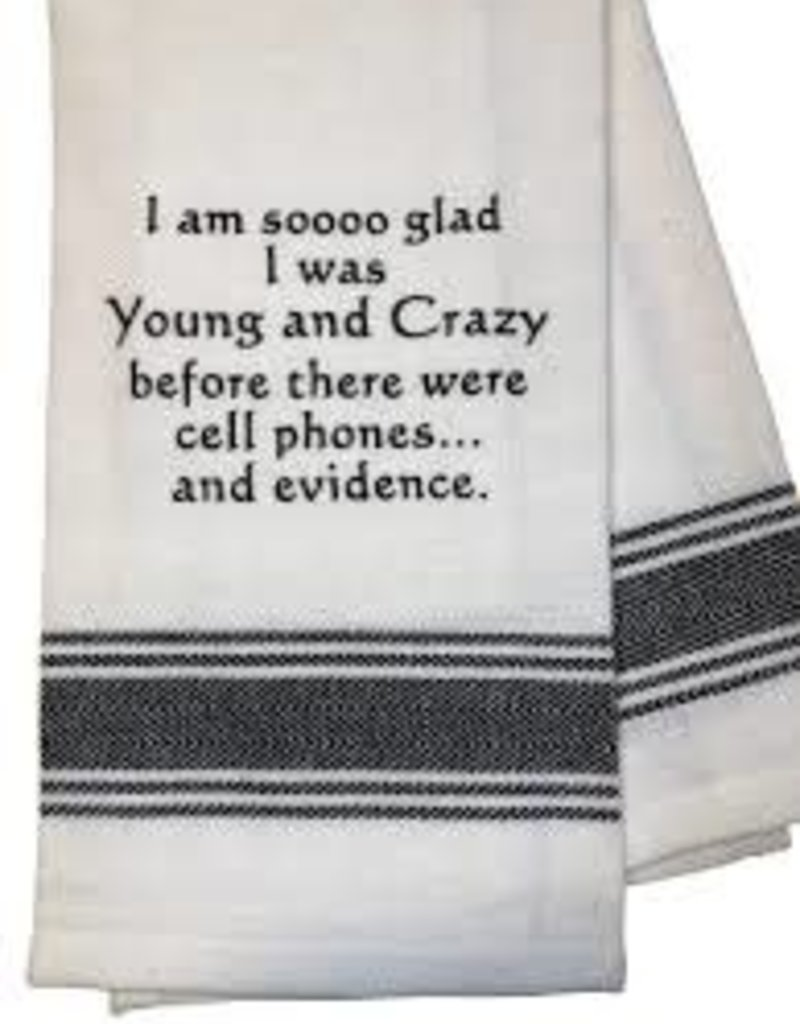 Glad I Was Young and Crazy Before Towel