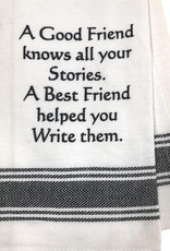 A Good Friend Knows All Your Stories Towel