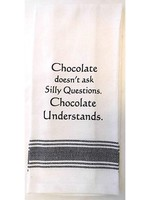 Wild Hare Designs Chocolate Doesn't Ask Silly Questions Towel