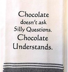 Chocolate Doesn't Ask Silly Questions Towel