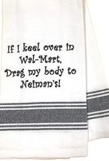 If I Keel Over in Walmart...Towel