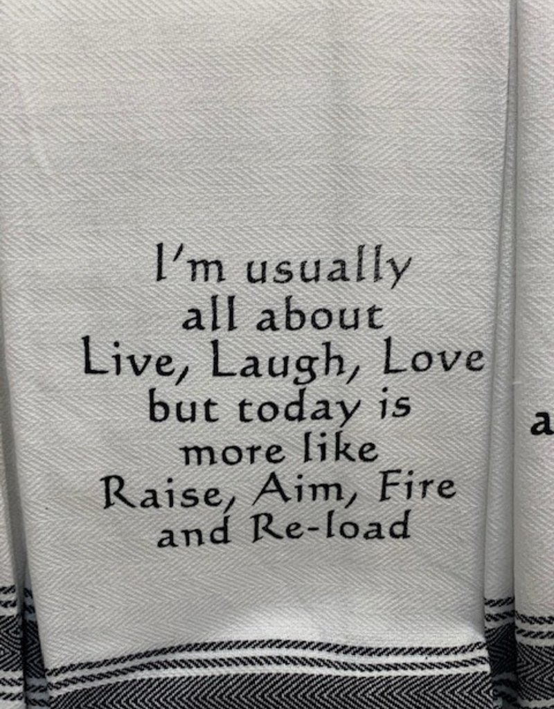 Wild Hare Designs I'm Usually All About Live, Laugh, Love....Towel