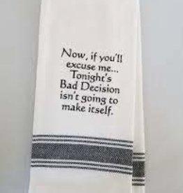 Wild Hare Designs Tonight's Bad Decision...Towel