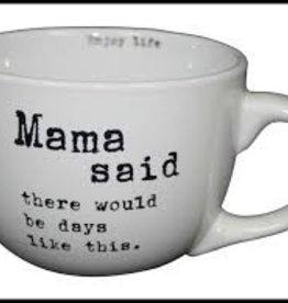 24 oz Mug Mama said there would be days like this
