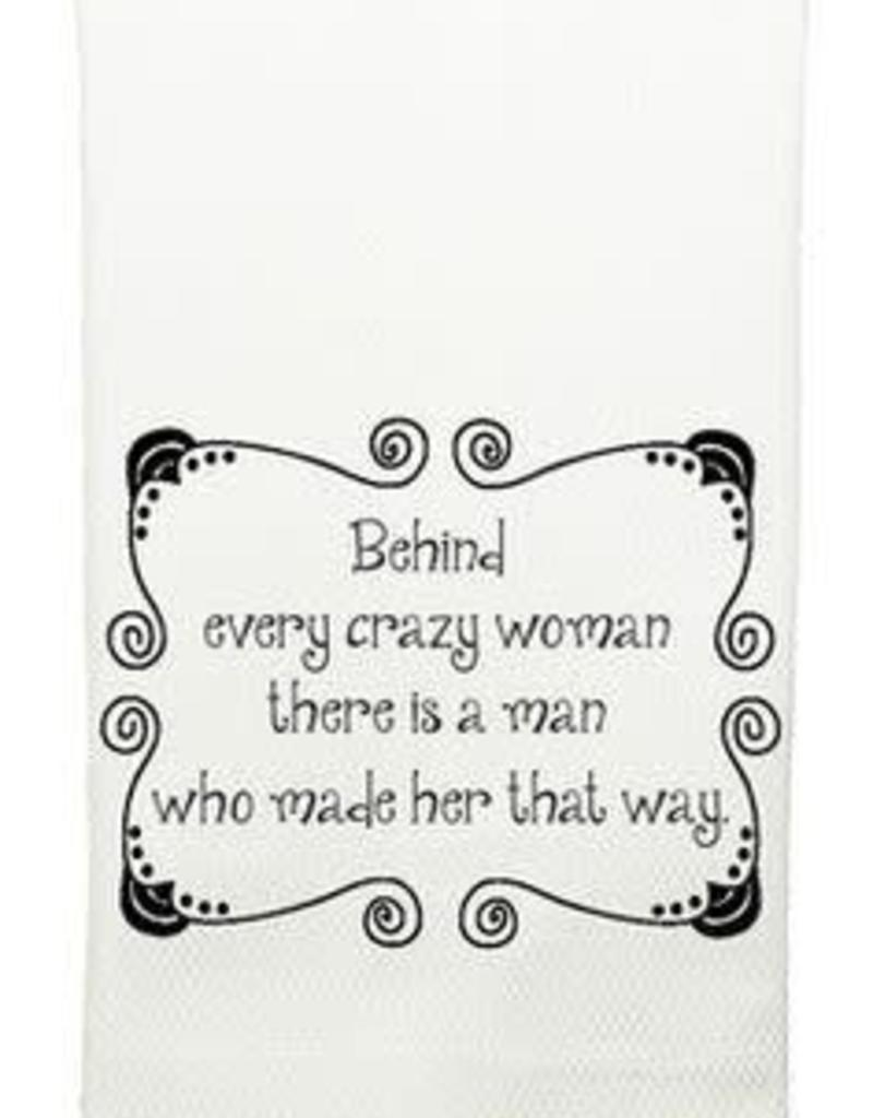 Behind Every Crazy Woman Towel