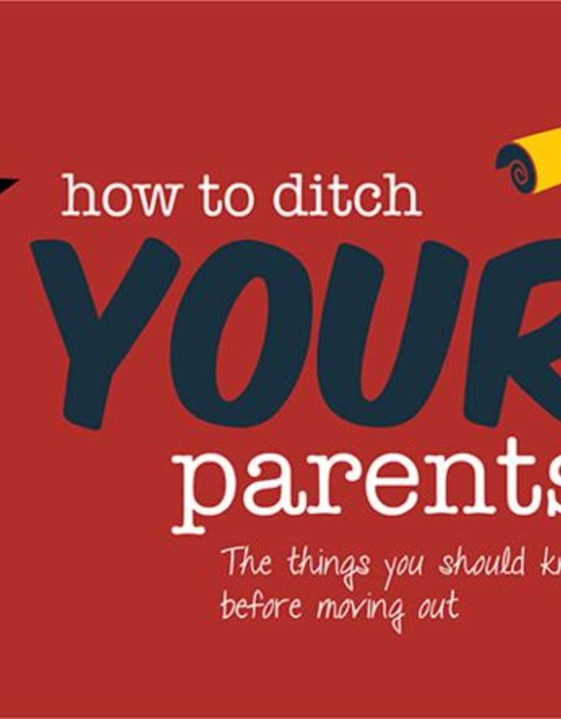How to Ditch Your Parents