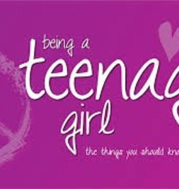 Being a Teenage Girl