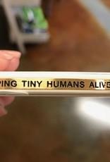 Keeping Tiny Humans Alive Embracelet Gold