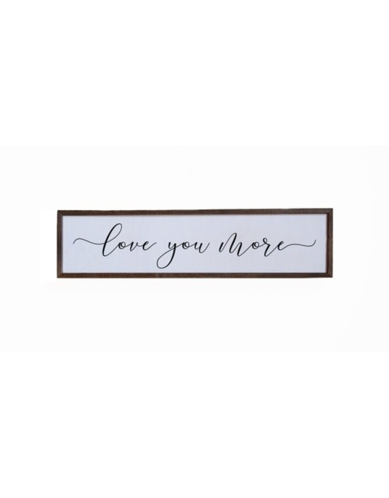 Driftless Studio Love You More Wooden Sign - 24x6