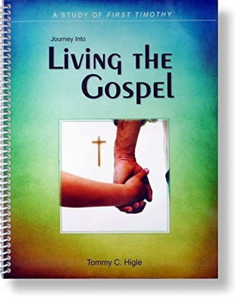 Tommy Higle Publishers Journey Into Living The Gospel
